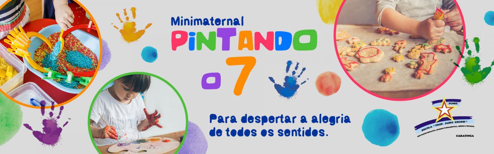 """Projeto sensorial, """"PINTANDO O 7"""" – Desenvolvendo diferentes atividades educativas com a turma do Minimaternal"""